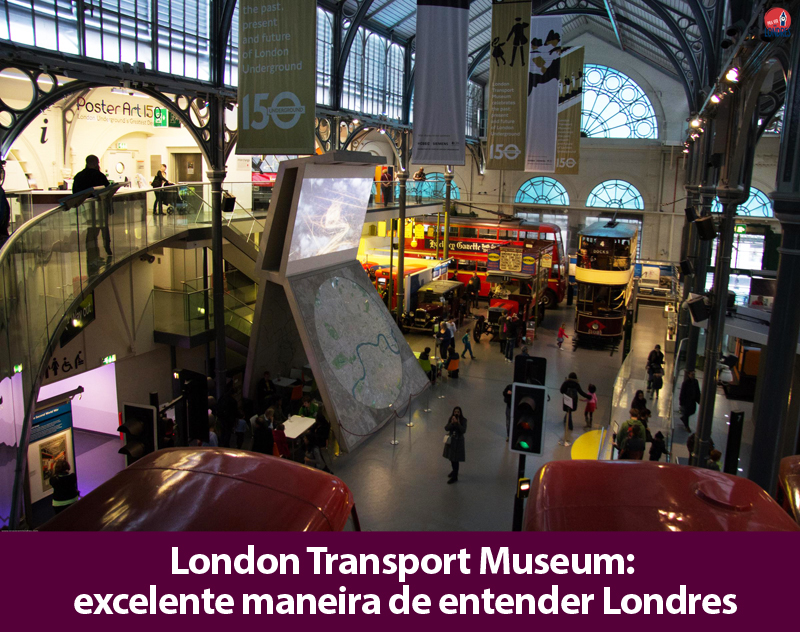 London Transport Museum: entenda como o transporte público de Londres se desenhou